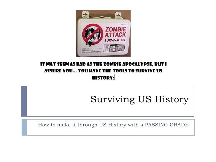 Surviving US History How to make it through US History with a PASSING GRADE