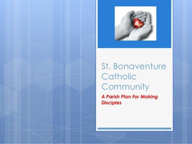 St. BonaventureCatholicCommunityA Parish Plan For MakingDisciples