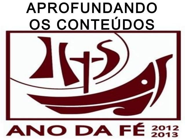 Diocese de São José do Rio PretoAPROFUNDANDOOS CONTEÚDOS
