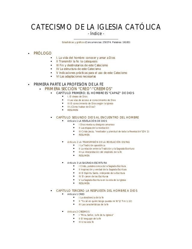 CATECISMO DE LA IGLESIA CATÓLICA - Índice - Estadísticas y gráficos (Concurrencias: 250374. Palabras: 16183) § PRÓLOGO § I...