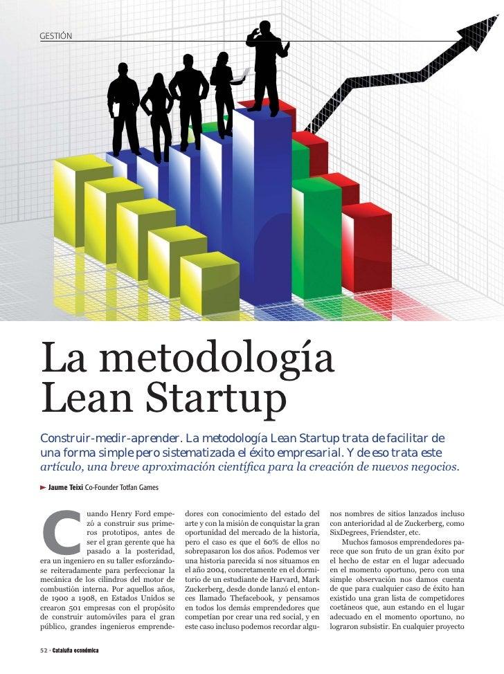 GESTIÓNLa metodologíaLean StartupConstruir-medir-aprender. La metodología Lean Startup trata de facilitar deuna forma simp...