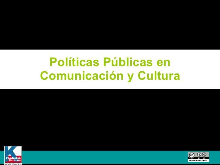 Políticas Públicas en Comunicación y Cultura