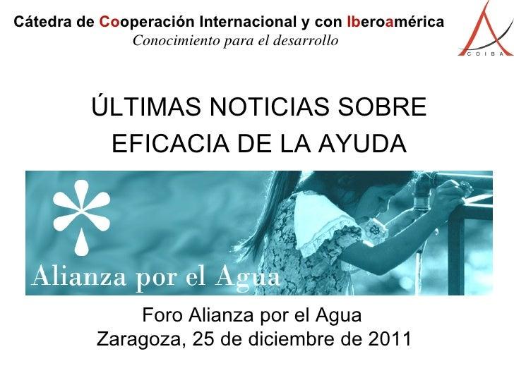 ÚLTIMAS NOTICIAS SOBRE EFICACIA DE LA AYUDA Cátedra de  Co operación   Internacional y con  Ib ero a mérica Conocimiento p...