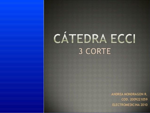 ANDREA MONDRAGON R. COD. 2009221059 ELECTROMEDICINA 2010