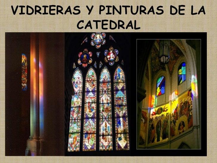 VIDRIERAS Y PINTURAS DE LA CATEDRAL<br />