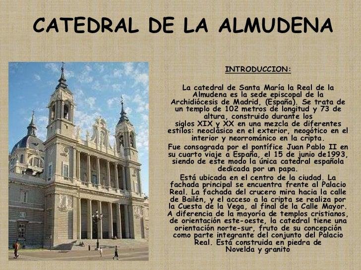 CATEDRAL DE LA ALMUDENA<br />INTRODUCCION:<br />La catedral deSanta María la Real de la Almudenaes la sede episcopal de ...