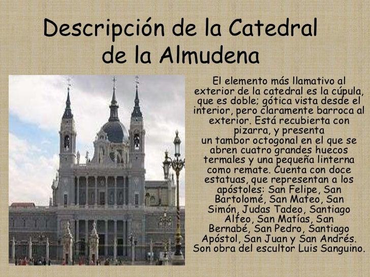 Descripción de la Catedral de la Almudena<br />El elemento más llamativo al exterior de la catedral es lacúpula, que es d...