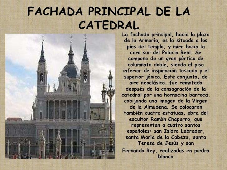 FACHADA PRINCIPAL DE LA CATEDRAL<br />La fachada principal, hacia la plaza de la Armería, es la situada a los pies del tem...