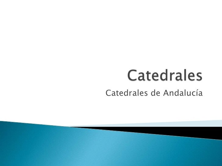 Catedrales de Andalucía