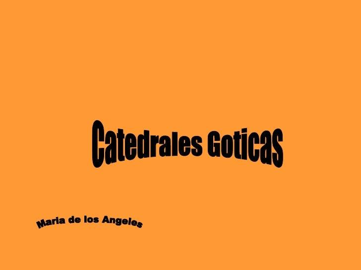 Catedrales Goticas Maria de los Angeles