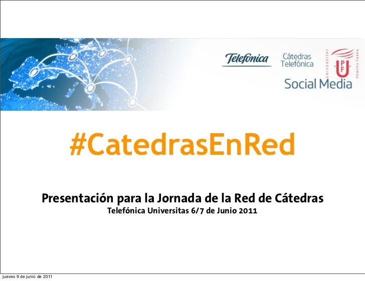 #CatedrasEnRed                   Presentación para la Jornada de la Red de Cátedras                              Telefónic...