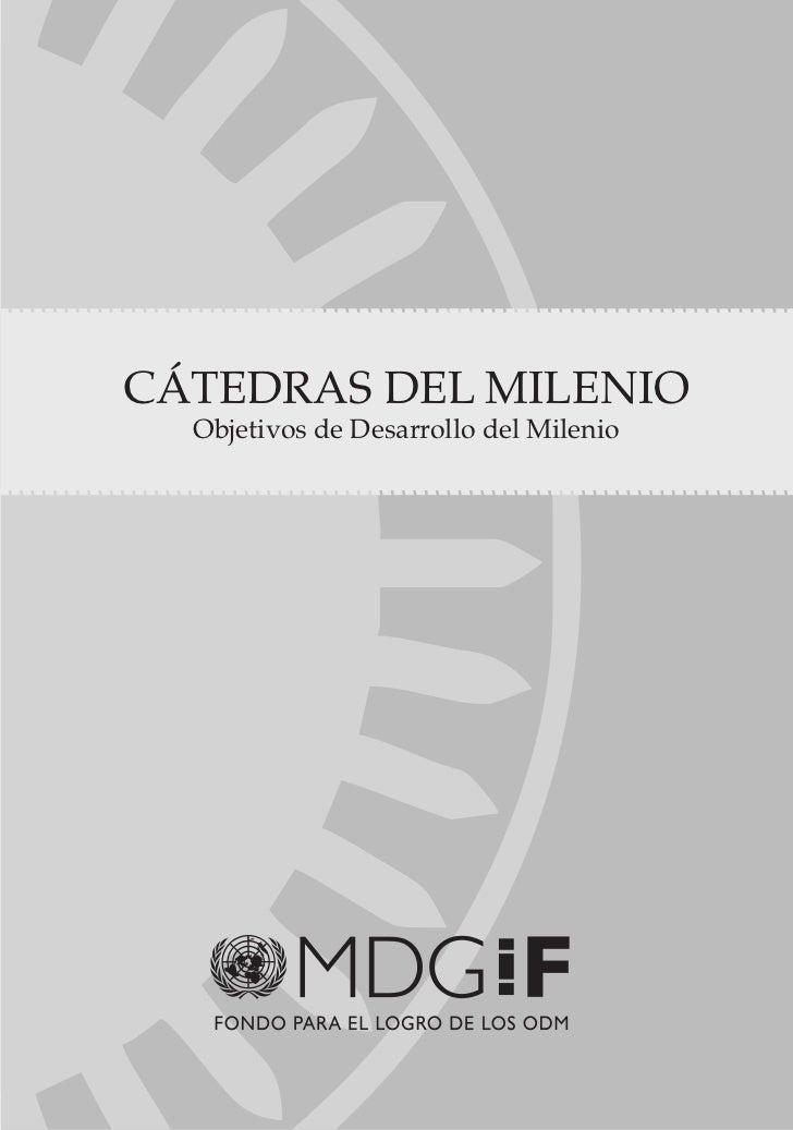 CÁTEDRAS DEL MILENIO  Objetivos de Desarrollo del Milenio