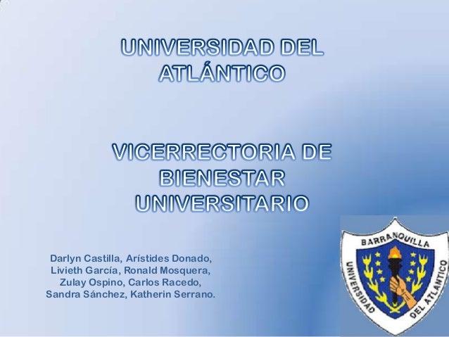 Darlyn Castilla, Arístides Donado, Livieth García, Ronald Mosquera,   Zulay Ospino, Carlos Racedo,Sandra Sánchez, Katherin...