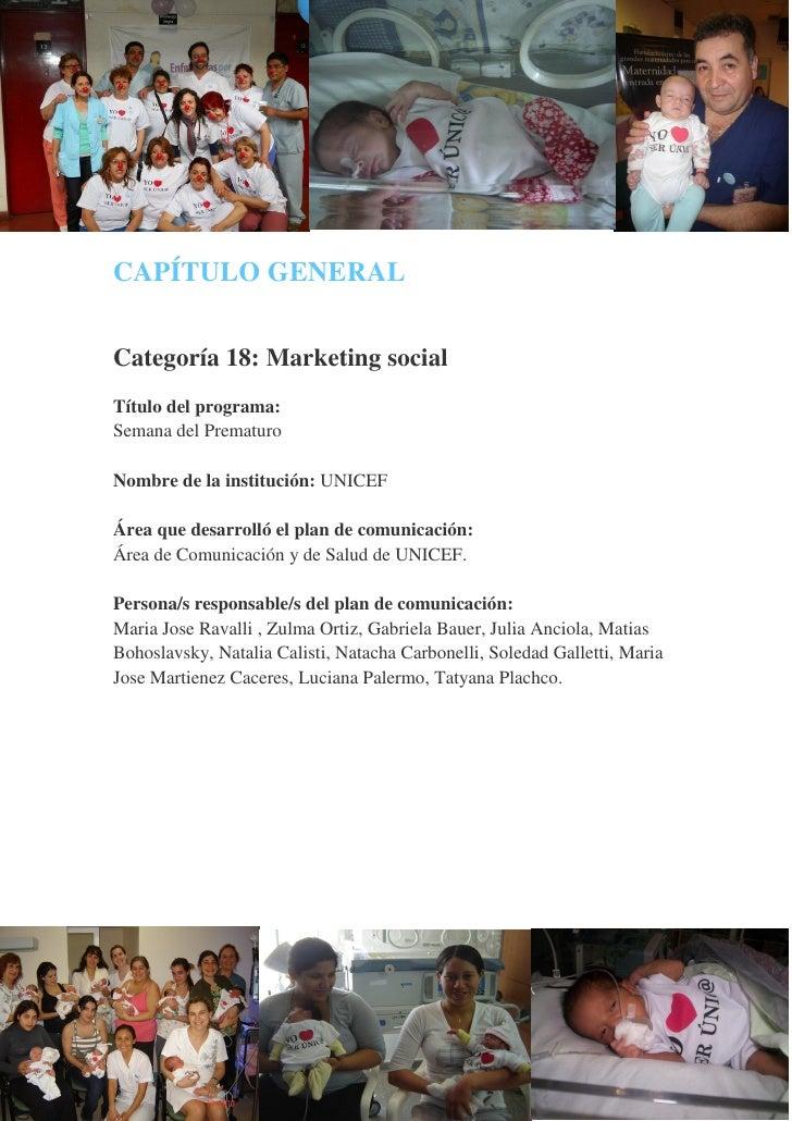 CAPÍTULO GENERALCategoría 18: Marketing socialTítulo del programa:Semana del PrematuroNombre de la institución: UNICEFÁrea...