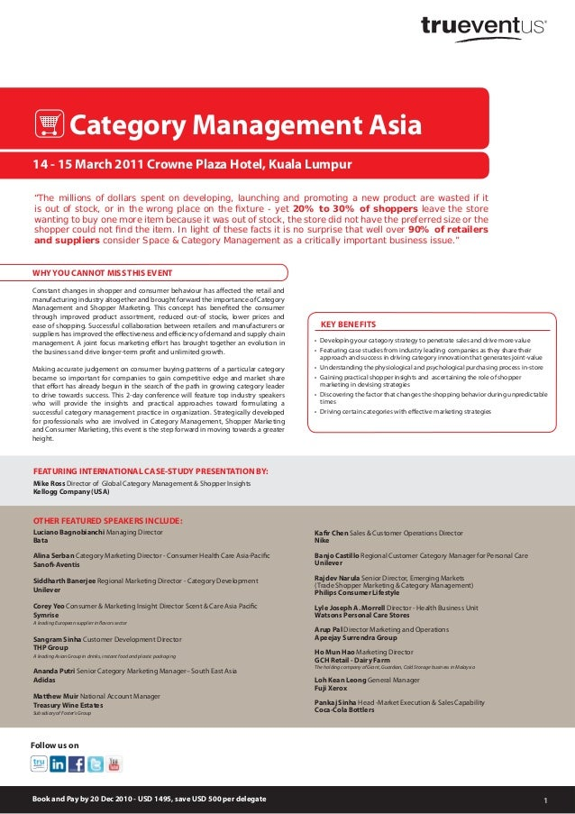 1 14 - 15 March 2011 Crowne Plaza Hotel, Kuala Lumpur Category Management Asia • Developing your category strategy to pene...