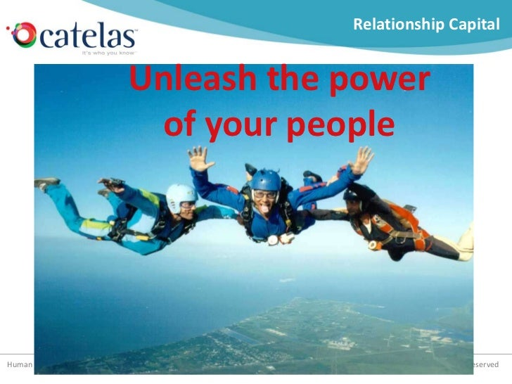 Relationship Capital<br />Unleash the power of your people<br />Robert Levey<br />978 996 2758<br />robert.levey@catelas.c...