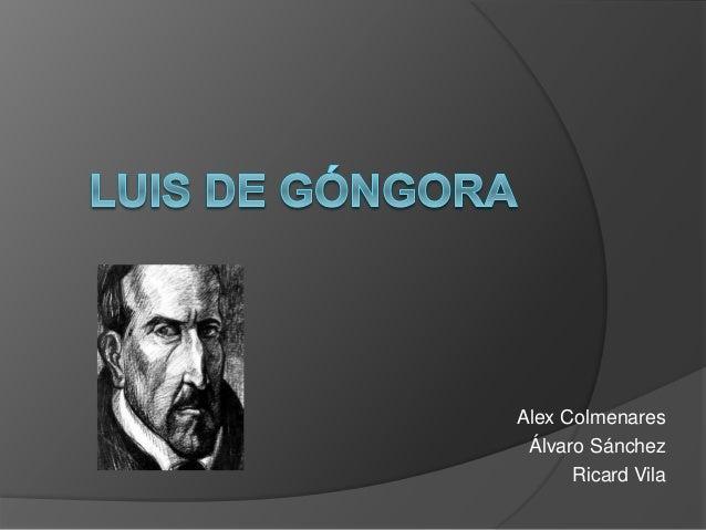 Alex Colmenares Álvaro Sánchez Ricard Vila