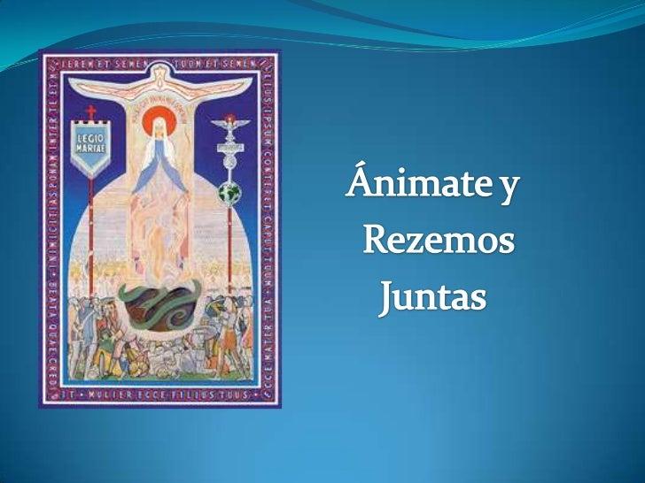 Ánimate y<br />Rezemos<br />Juntas<br />