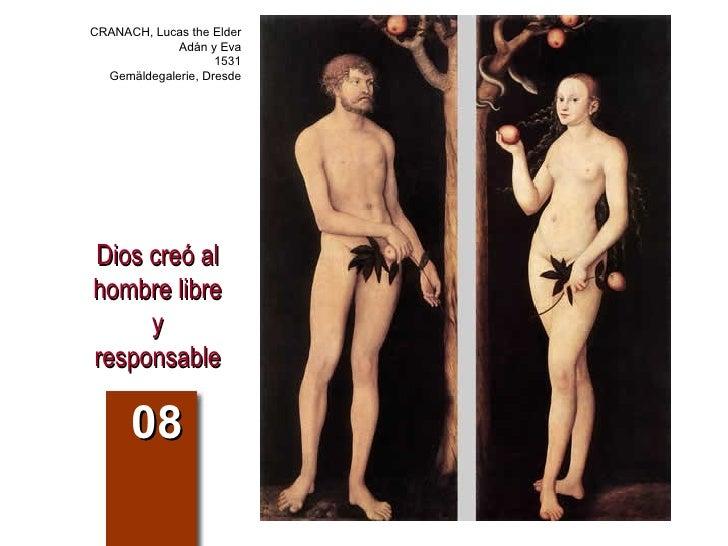 Dios creó al hombre libre y responsable 08 CRANACH, Lucas the Elder Adán y Eva 1531 Gemäldegalerie, Dresde