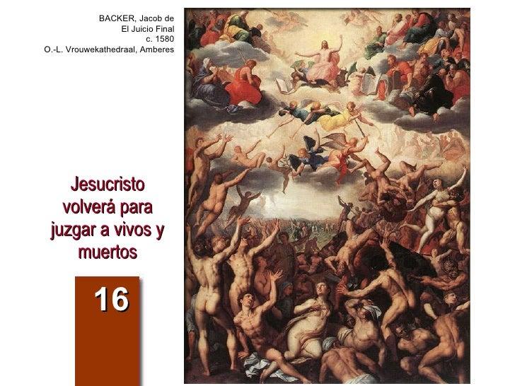 Jesucristo volverá para juzgar a vivos y muertos 16 BACKER, Jacob de El Juicio Final c. 1580 O.-L. Vrouwekathedraal, Amberes