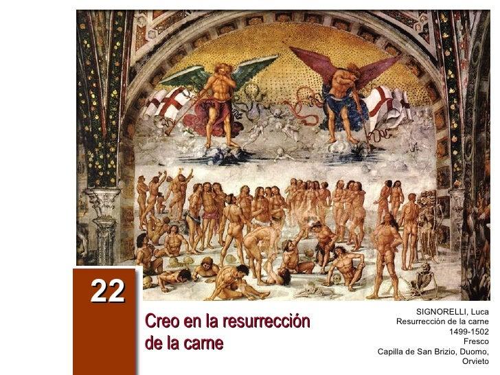 Creo en la resurrección de la carne 22 SIGNORELLI, Luca Resurrección de la carne 1499-1502 Fresco Capilla de San Brizio, D...