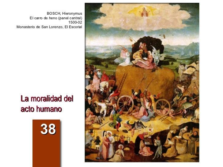 La moralidad del acto humano 38 BOSCH, Hieronymus El carro de heno (panel central) 1500-02 Monasterio de San Lorenzo, El E...