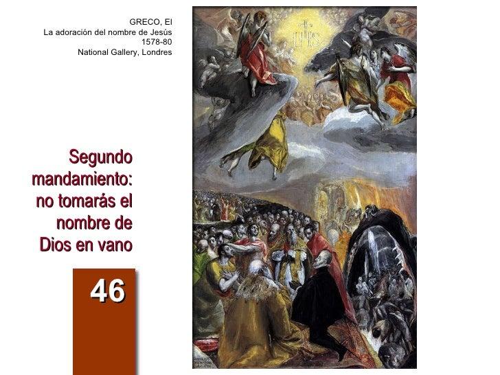 Segundo mandamiento: no tomarás el nombre de Dios en vano 46 GRECO, El La adoración del nombre de Jesús 1578-80 National G...