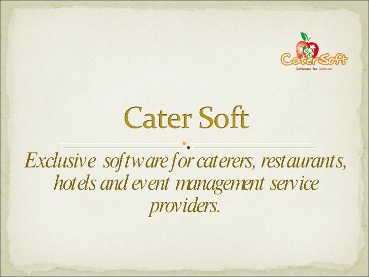 Exclusive  software for caterers, restaurants, hotels and event management service providers.