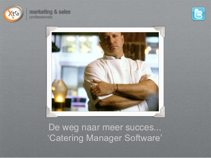 De weg naar meer succes...'Catering Manager Software'