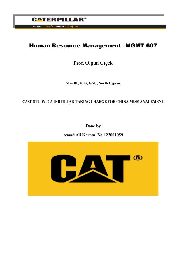 strategic marketing cases caterpillar inc essay Caterpillar inc: implementation, strategic controls, and contingency plans 2130 words | 9 pages regard, caterpillar inc has to have an effective business strategy and contingency plans as well as an effective implementation plan.