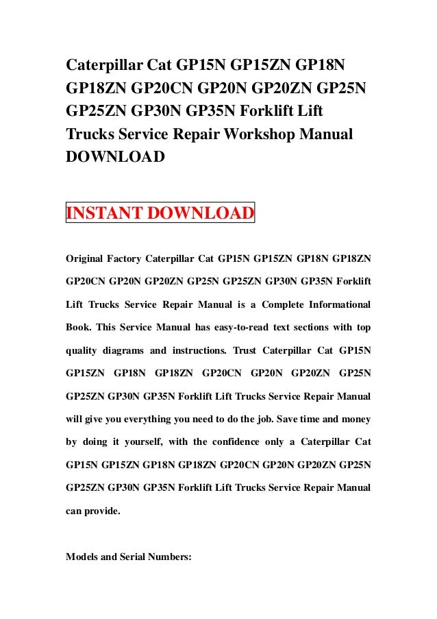 Caterpillar Cat GP15N GP15ZN GP18NGP18ZN GP20CN GP20N GP20ZN GP25NGP25ZN GP30N GP35N Forklift LiftTrucks Service Repair Wo...