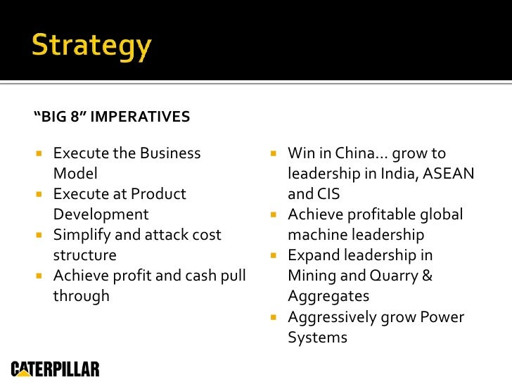 caterpillar strategy global strategy or a multicountry strategy Caterpillar's integrated supply chain initiative supply chain strategy - global sourcing supply chain best in class safety.