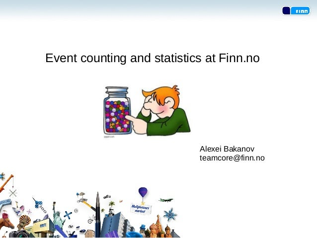 Event counting and statistics at Finn.noAlexei Bakanovteamcore@finn.no