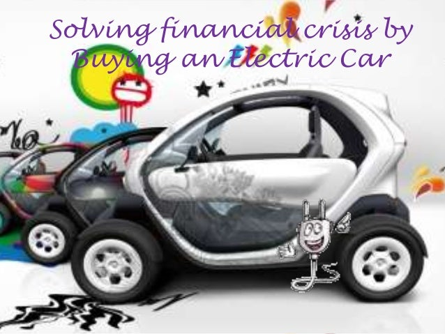 Solving financial crisis by Buying an Electric Car