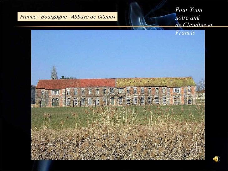 France - Bourgogne - Abbaye de Cîteaux Pour Yvon notre ami de Claudine et Francis