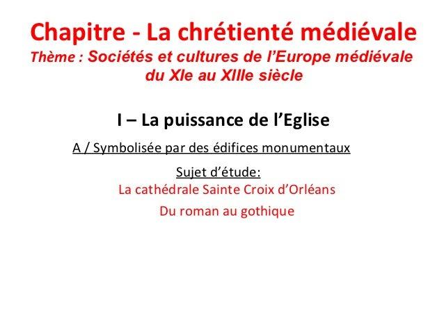Chapitre - La chrétienté médiévaleThème : Sociétés et cultures de l'Europe médiévale               du XIe au XIIIe siècle ...