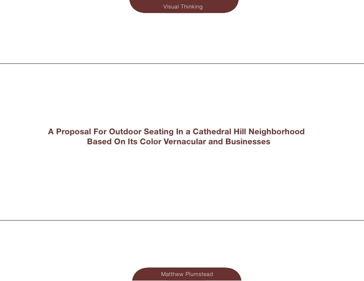 Visual ThinkingA Proposal For Outdoor Seating In a Cathedral Hill Neighborhood         Based On Its Color Vernacular and B...