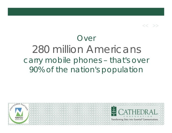 Over  280 million Americanscarry mobile phones – thats over 90% of the nations population