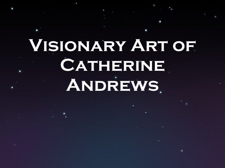 Visionary Art of Catherine Andrews