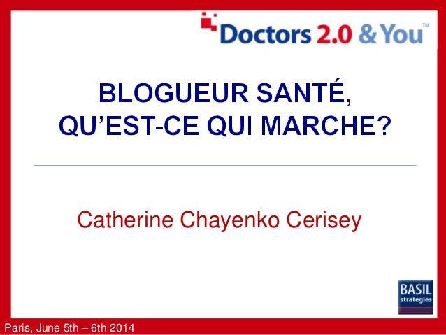 Paris, June 5th – 6th 2014 Catherine Chayenko Cerisey