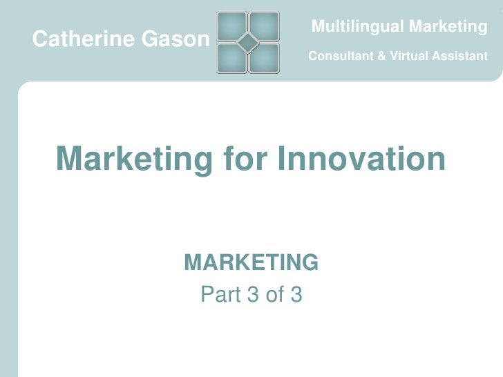 Multilingual MarketingCatherine Gason                       Consultant & Virtual Assistant Marketing for Innovation       ...