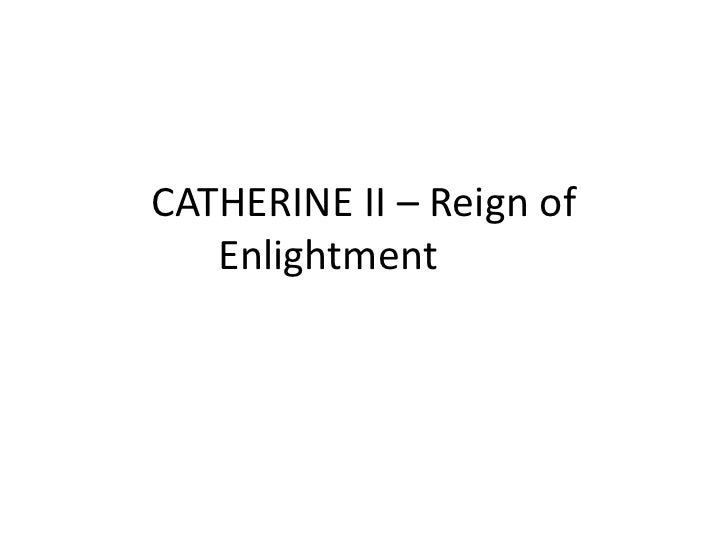 C A T H E R I N E  I I –  Reign Of  Enlightment