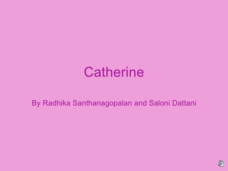 Catherine By Radhika Santhanagopalan and Saloni Dattani