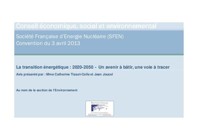 Conseil économique, social et environnementalSociété Française d'Energie Nucléaire (SFEN)Convention du 3 avril 2013La tran...