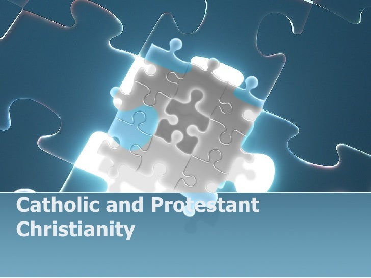 Catholic and Protestant Christianity