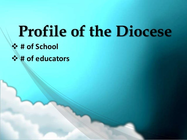 Profile of the Diocese # of School # of educators
