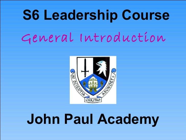 John Paul Academy S6 Leadership Course General Introduction