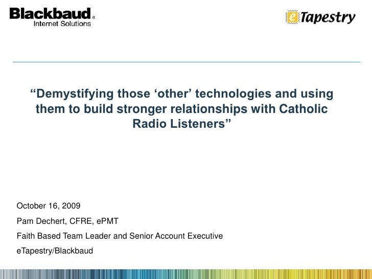 """""""Demystifying those 'other' technologies and using them to build stronger relationships with Catholic Radio Listeners""""<br ..."""