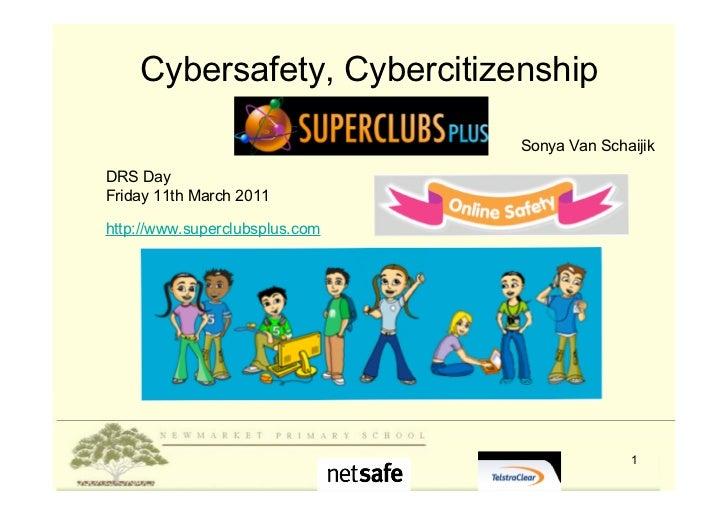 Cybersafety, Cybercitizenship                 and                                Sonya Van SchaijikDRS DayFriday 11th Marc...