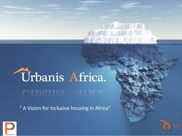 """"""" A Vision for inclusive housing in Africa"""""""